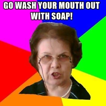 teacher-go-wash-your-mouth-out-with-soap
